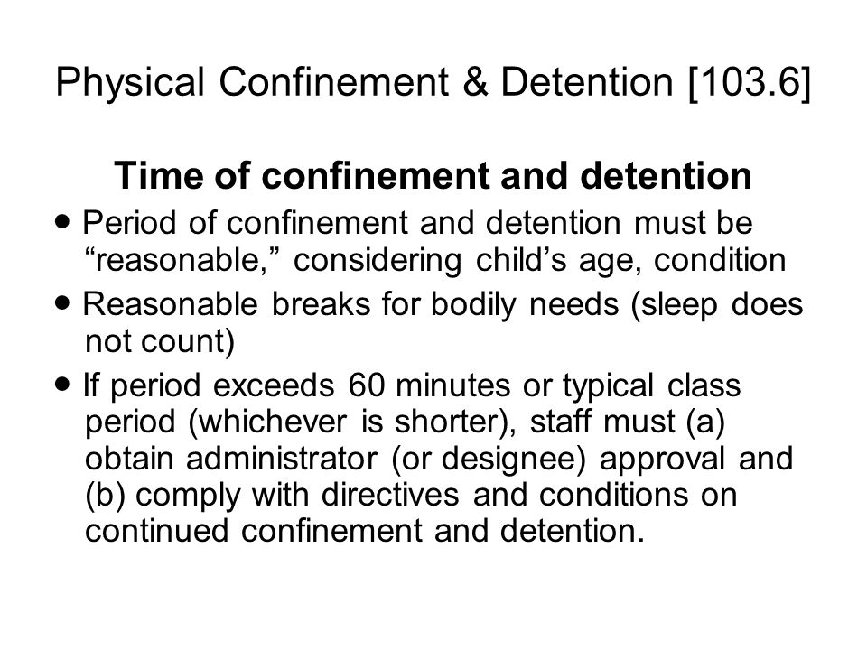 Physical Confinement & Detention [103.6]